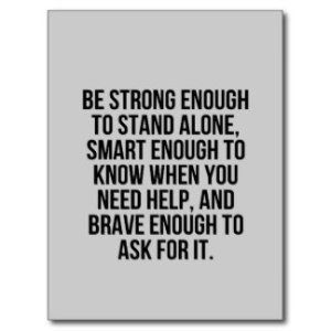 smart_enough_brave_stand_alone_accepting_help_moti_postcard-r0166bff9cdd84ae685796021b41941de_vgbaq_8byvr_324